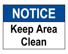 ANSI NOTICE Keep Area Clean Sign
