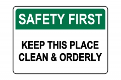 ANSI SAFETY FIRST Keep This Place Clean And Orderly Sign