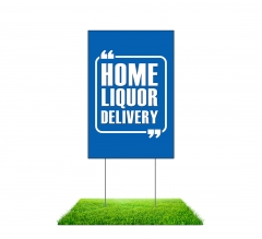 Home Liquor Delivery Available Yard Signs (Non reflective)