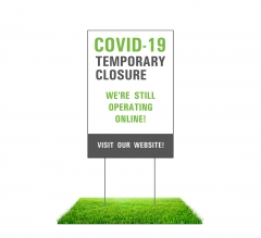 Covid-19 Temporary Closure Yard Signs (Non reflective)