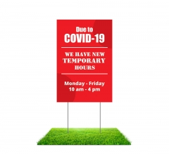 New Temporary Hours due to Covid-19 Yard Signs (Non reflective)