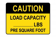 OSHA CAUTION Load Limit Lbs Per Square Foot Sign