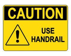 OSHA CAUTION Use Handrail Sign