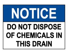 OSHA NOTICE Do Not Dispose Of Chemicals In This Drain Sign