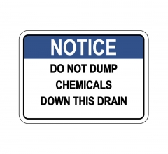 OSHA NOTICE Do Not Dump Chemicals Down This Drain Sign