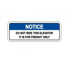 OSHA NOTICE Do Not Ride This Elevator Freight Only Sign