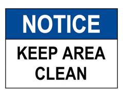 OSHA NOTICE Keep Area Clean Sign