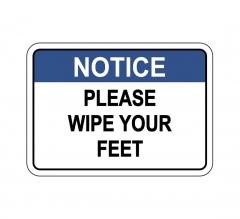 OSHA NOTICE Please Wipe Your Feet Sign