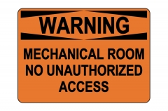 OSHA WARNING Mechanical Room No Unauthorized Access Sign