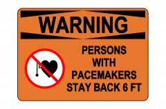 OSHA WARNING Persons With Pacemakers Stay Back 6 Ft Sign