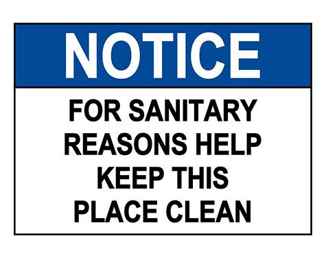 ANSI NOTICE For Sanitary Reasons Keep This Place Clean Sign