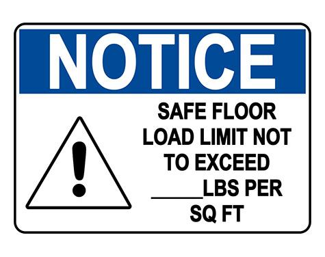 ANSI NOTICE Safe Floor Load Limit Not To Exceed Custom Sign
