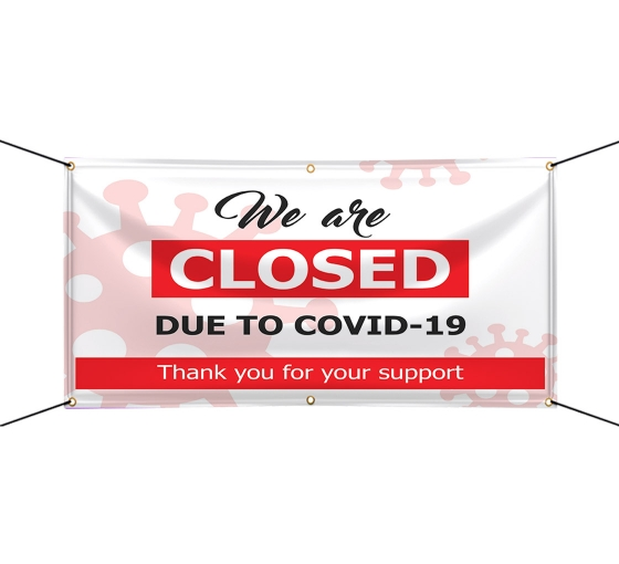 We are Closed due to Covid-19 Vinyl Banners