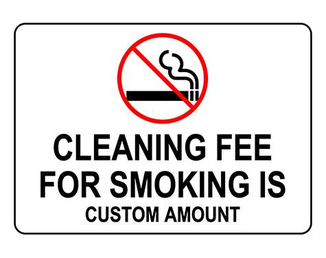 Custom Cleaning Fee For Smoking Is Sign