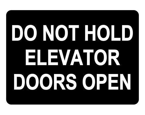 Do Not Hold Elevator Doors Open Sign