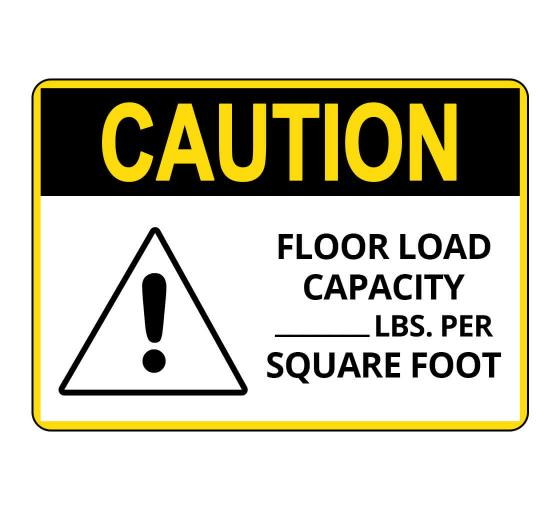 OSHA CAUTION Floor Load Capacity Per Square Foot Sign