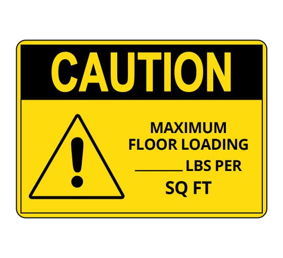 OSHA CAUTION Maximum Floor Loading Lbs Per Sq Ft Sign