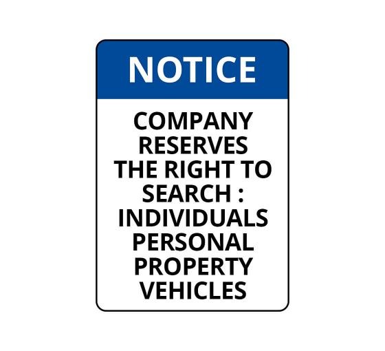 OSHA NOTICE Company Reserves The Right To Search Sign