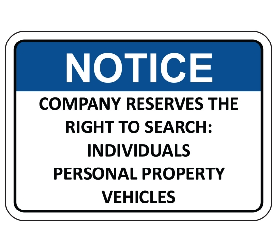 OSHA NOTICE Company Reserves Right To Search Sign