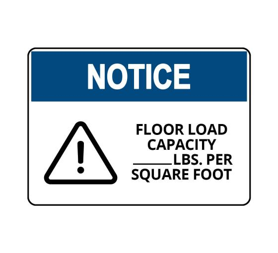 OSHA NOTICE Floor Load Capacity Per Square Foot Sign