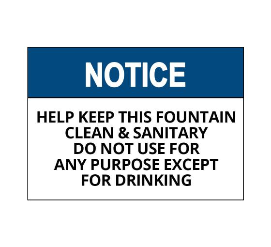 OSHA NOTICE Help Keep This Fountain Clean Sanitary Sign