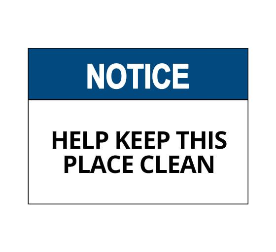 OSHA NOTICE Help Keep This Place Clean Sign