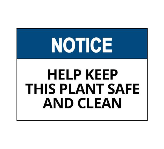OSHA NOTICE Help Keep This Plant Safe And Clean Sign