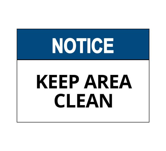 OSHA NOTICE Keep Area Clean Sign