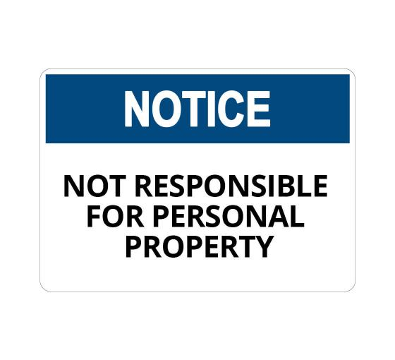 OSHA NOTICE Not Responsible For Property Sign