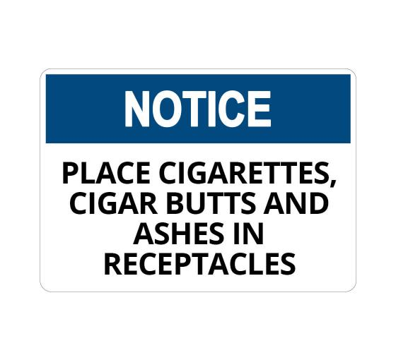OSHA NOTICE Place Cigarettes Butts Ashes In Receptacles Sign