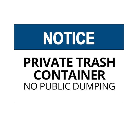OSHA NOTICE Private Trash Container No Public Dumping Sign