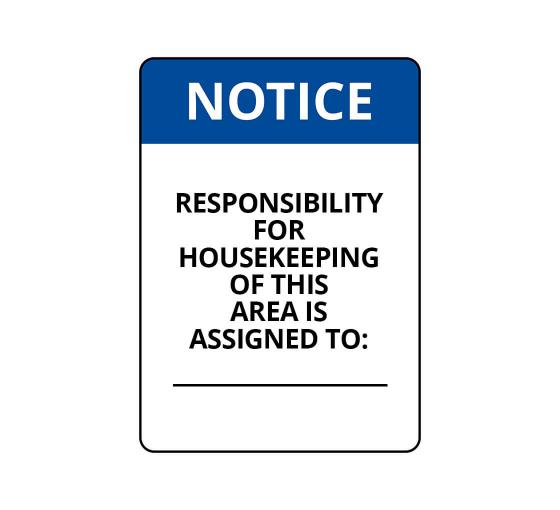 OSHA NOTICE Responsibility For housekeeping Assigned Sign