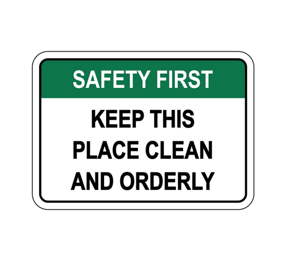 OSHA SAFETY FIRST Keep This Place Clean And Orderly Sign