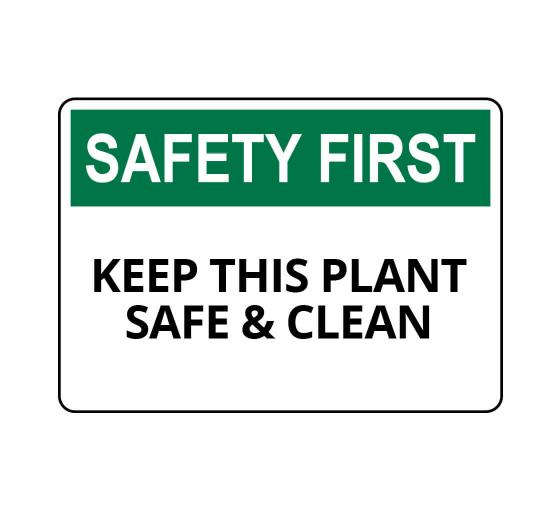 OSHA SAFETY FIRST Keep This Plant Safe & Clean Sign