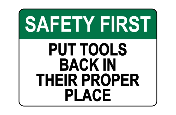 OSHA SAFETY FIRST Put Tools Back In Their Proper Place Sign