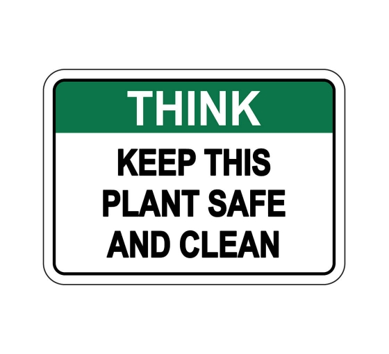 OSHA THINK Keep This Plant Safe & Clean Sign