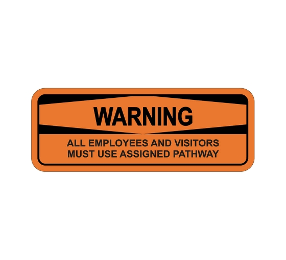OSHA WARNING Employees Visitors Use Assigned Pathway Sign