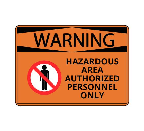 OSHA WARNING Hazardous Area Authorized Personnel Only Sign