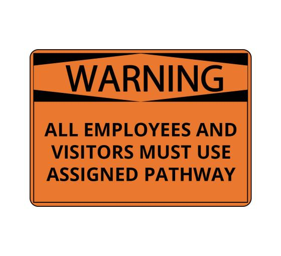 OSHA WARNING Use Assigned Pathway Sign