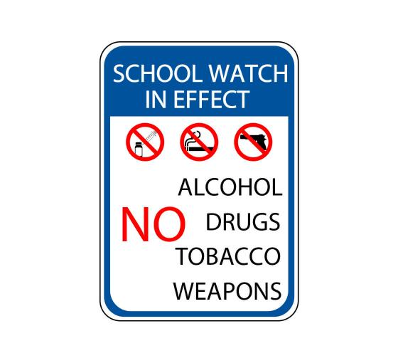 School Watch In Effect No Alcohol Drugs Tobacco Weapons Sign