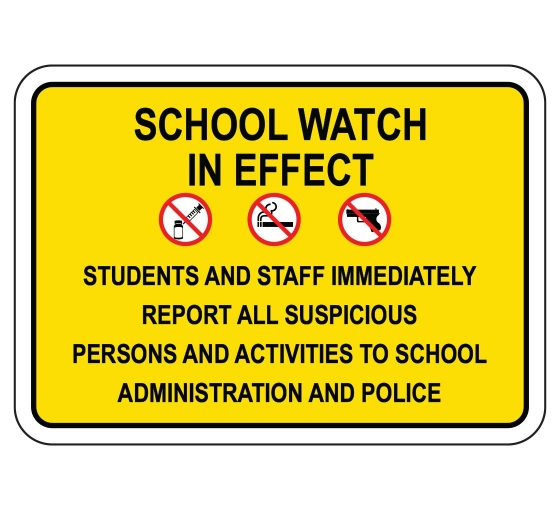 School Watch In Effect Students And Staff Report Police Sign